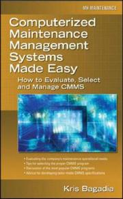 Cover of: Computerized Maintenance Management Systems Made Easy | Kishan Bagadia