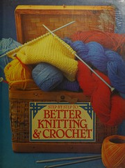 Step by step to better knitting & crochet