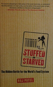 Cover of: Stuffed and starved | Raj Patel