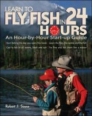 Cover of: Learn to Fly Fish in 24 Hours | Robert J. Sousa