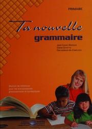 Ta nouvelle grammaire