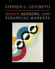 Money, banking, and financial markets by Stephen G. Cecchetti