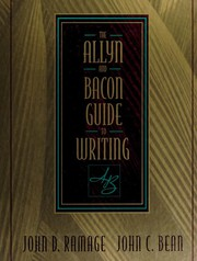 The Allyn & Bacon guide to writing by John D. Ramage, John C. Bean, June Johnson, Ramage. Bean. Johnson, Pearson Custom Publishing