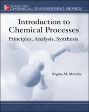Cover of: Introduction to Chemical Processes | Regina M. Murphy
