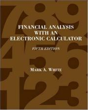 Financial analysis with an electronic calculator by Mark A. White