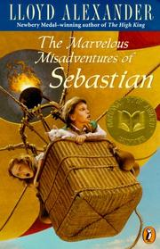Cover of: The marvelous misadventures of Sebastian: grand extravaganza, including a performance by the entire cast of the Gallimaufry-Theatricus. --