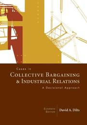 Cover of: Cases in Collective Bargaining & Industrial Relations | Raymond L. Hilgert