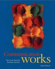 Communication works by Teri Kwal Gamble
