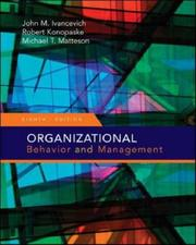Organizational Behavior and Management (Organizational Behaviour and Management) by John M. Ivancevich, Robert Konopaske, Michael T. Matteson