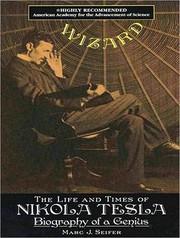 Wizard : The Life and Times of Nikola Tesla