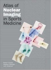 Cover of: Atlas of Nuclear Imaging in Sports Medicine | Robert Cooper - undifferentiated
