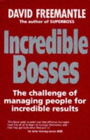Cover of: Incredible bosses: the challenge of managing people for incredible results