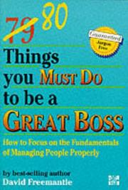 Cover of: 80 Things You Must Do to Be a Great Boss: How to Focus on the Fundamentals of Managing People Properly