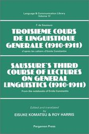 Cover of: Troisième cours de linguistique générale (1910-1911): d'après les cahiers d'Emile Constantin = Saussure's third course of lectures on general linguistics (1910-1911) : from the notebooks of Emile Constantin