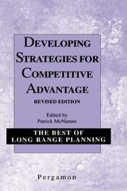 Developing Strategies for Competitive Advantage (Best of Long Range Planning - Second Series)