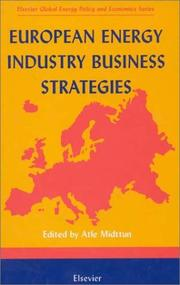Cover of: European Energy Industry Business Strategies (Elsevier Global Energy Policy and Economics Series) | A. Midttun