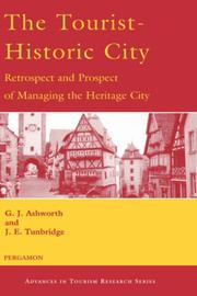 Cover of: The Tourist-Historic City (Advances in Tourism Research) | G.J. Ashworth