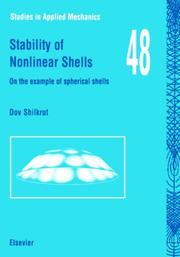 Cover of: Stability of Nonlinear Shells (Studies in Applied Mechanics) | D. Shilkrut