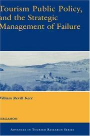 Cover of: Tourism Public Policy, and the Strategic Management of Failure (Advances in Tourism Research) | William Revill Kerr