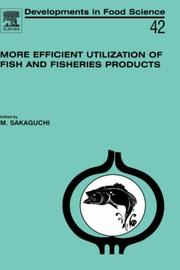 Cover of: More efficient utilization of fish and fisheries products
