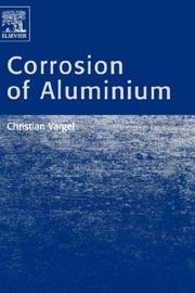 Cover of: Corrosion of aluminium | Christian Vargel