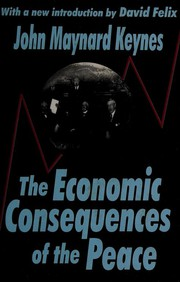 The Economic Consequences of the Peace (Twentieth-Century Classics) by John Maynard Keynes, J. M. Keynes, John Keynes, J.M.Keynes, John Maynard Keynes