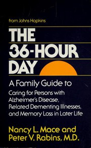 The 36-hour day by Nancy L. Mace, Peter V. Rabins, Nancy L Mace