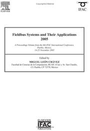 Cover of: Fieldbus systems and their applications 2005 | IFAC International Conference on Fieldbus Systems and Their Applications. (6th 2005 Puebla, Mexico)