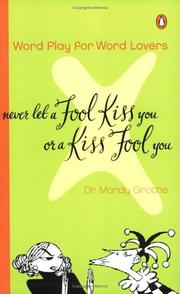 Cover of: Never Let a Fool Kiss You or a Kiss Fool You | Mardy Grothe