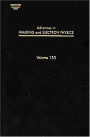 Cover of: Advances in Imaging and Electron Physics, Volume 130 (Advances in Imaging and Electron Physics) | Peter W. Hawkes