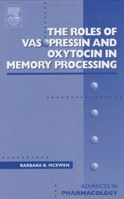 Cover of: Roles of Vasopressin and Oxytocin in Memory Processing, Volume 50 (Advances in Pharmacology) | Barbara McEwen