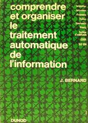 Comprendre et organiser le traitement automatique de l'information