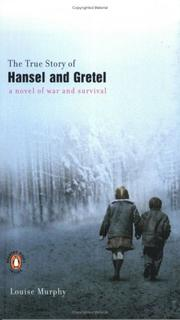 Cover of: The true story of Hansel and Gretel | Louise Murphy