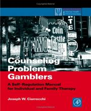 Counseling Problem Gamblers and Their Families by Joseph W. Ciarrocchi