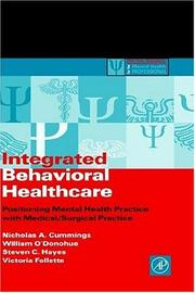 Cover of: Integrated Behavioral Healthcare | Nicholas A. Cummings