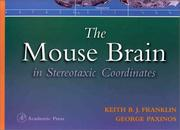 Cover of: The mouse brain in stereotaxic coordinates