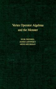 Vertex Operator Algebras and the Monster, Volume 134 (Pure and Applied Mathematics) (Pure and Applied Mathematics)