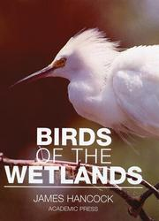 Cover of: The birds of the wetlands