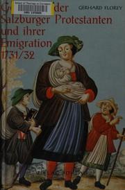 Geschichte der Salzburger Portestanten un ihrer Emigration 1731/32
