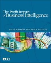 The Profit Impact of Business Intelligence by Steve Williams, Nancy Williams