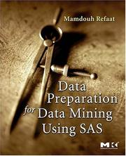 Cover of: Data Preparation for Data Mining Using SAS (The Morgan Kaufmann Series in Data Management Systems) | Mamdouh Refaat