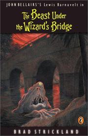Cover of: The Beast Under the Wizard's Bridge (Lewis Barnavelt) | Brad Strickland, John Bellairs