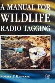Cover of: manual for wildlife radio tagging | Robert Kenward