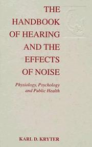 Cover of: The handbook of hearing and the effects of noise | Karl D. Kryter