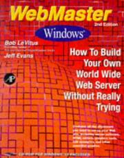 Cover of: WebMaster Windows: how to build your own World Wide Web server without really trying