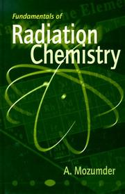 Cover of: Fundamentals of radiation chemistry