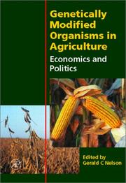 Cover of: Genetically Modified Organisms in Agriculture | Gerald C. Nelson