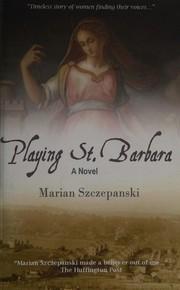 Playing St. Barbara
