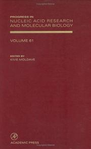Cover of: Progress in Nucleic Acid Research and Molecular Biology, Volume 61 (Progress in Nucleic Acid Research and Molecular Biology) | Kivie Moldave