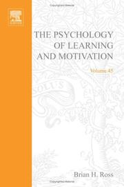 Cover of: The Psychology of Learning and Motivation, Volume 45 | Brian H. Ross